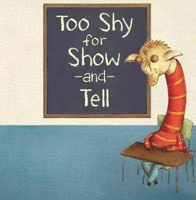 Too Shy for Show and Tell by Beth Bracken