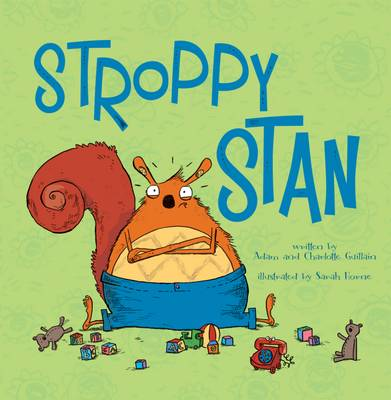 Stroppy Stan by Charlotte Guillain, Adam Guillian, Sarah Horne