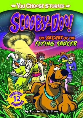 Scooby Doo: The Secret of the Flying Saucer by Laurie S. Sutton