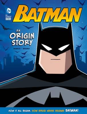 Batman: An Origin Story by John Sazaklis
