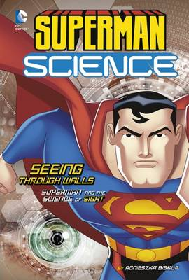 Seeing Through Walls Superman and the Science of Sight by Agnieszka Biskup