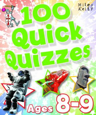 100 Quick Quizzes - Ages 8-9 by Belinda Gallagher