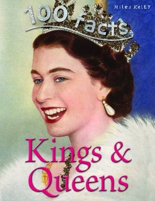 100 Facts Kings & Queens by Fiona MacDonald