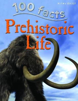 100 Facts Prehistoric Life by Rupert Matthes