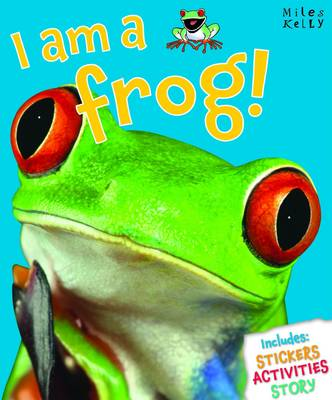 I am a Frog! by Belinda Gallagher