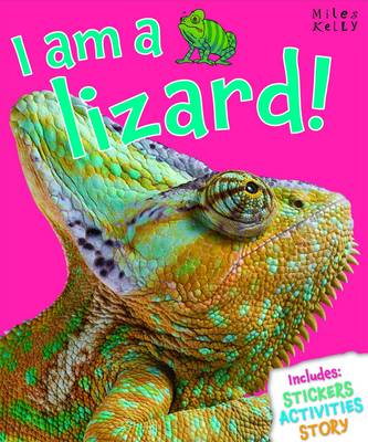 I am a Lizard! by Belinda Gallagher