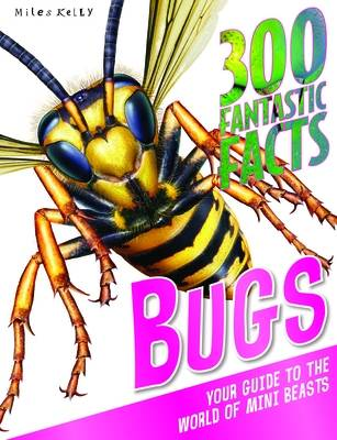 300 Fantastic Facts Bugs by Camilla De la Bedoyere