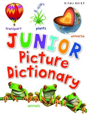 Junior Picture Dictionary by Miles Kelly