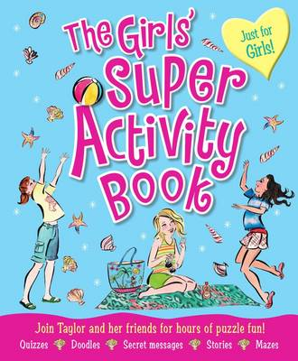 The Girls' Super Activity Book by Lisa Miles