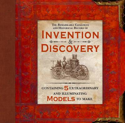 Invention & Discovery Containing 5 Extraordinary and Illuminating Models to Make by Claire Hawcock
