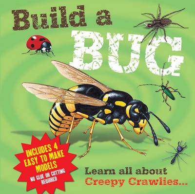 Build a Bug Learn All About Creepy Crawlies... by Claire Hawcock