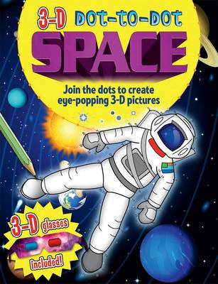 Space Join the Dots to Create Eye-popping 3-D Pictures by Arcturus Publishing, Arcturus Publishing