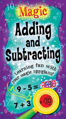 Magic Adding and Subtracting Learning Fun with Your Magic Spyglass! by Belinda Webster