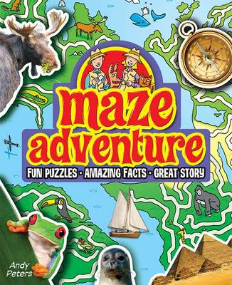 Maze Adventure Fun Puzzles, Amazing Facts, Great Story by Andy Peters