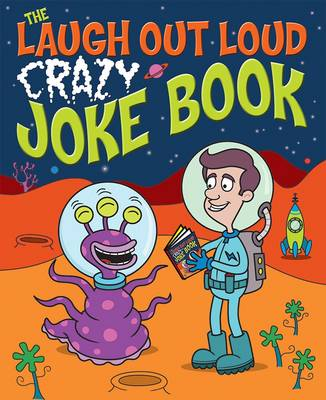 The Laugh Out Loud Crazy Joke Book by Sean Connolly