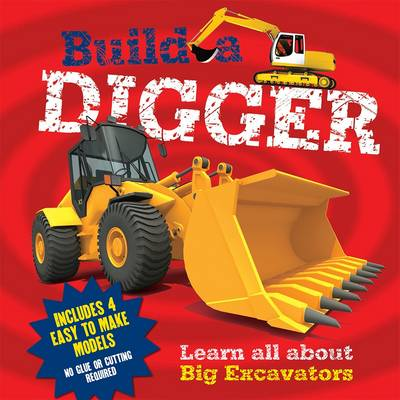 Build a Digger Learn All About Big Excavations by Claire Hawcock