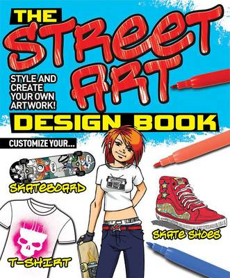 The Street Art Design Book Style and Create Your Own Artwork! by
