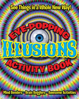 Eye Popping Illusions Activity Book by Arcturus Publishing