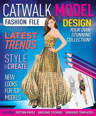 Catwalk Model Fashion File by Arcturus Publishing