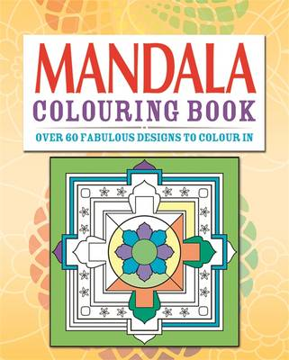 Mandalas Colouring Book Over 70 Fabulous Designs to Colour in by Arcturus Publishing
