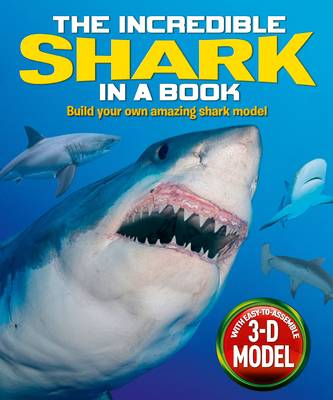 The Incredible Shark in a Book With Easy-to-Assemble 3D Model by Claire Bampton