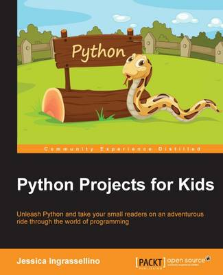 Python Projects for Kids by Jessica Ingrassellino