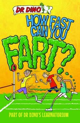 How Fast Can You Fart? And Other Weird, Gross and Disgusting Facts by Noel Botham, Chris Mitchell