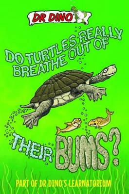 Do Turtles Really Breathe Out of Their Bums? by Noel Botham, Chris Mitchell