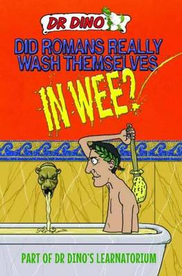 Did Romans Really Wash Themselves in Wee? by Noel Botham, Chris Mitchell