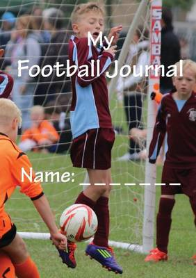 My Football Journal by Sacha Robinson