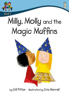 Milly Molly and the Magic Muffins by Gill Pittar