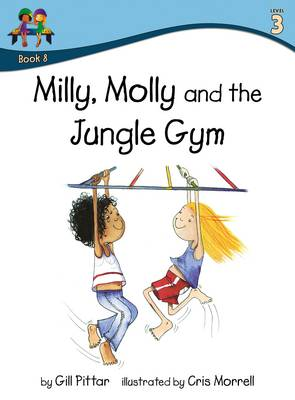 Milly Molly and the Jungle Gym by Gill Pittar