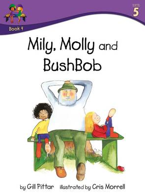 Milly Molly and BushBob by Gill Pittar