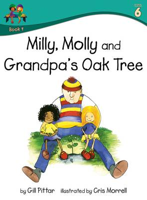 Milly Molly and Grandpas Oak Tree by Gill Pittar