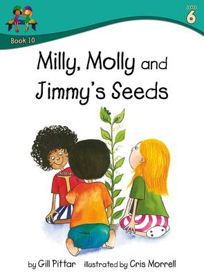 Milly Molly and Jimmys Seeds by Gill Pittar