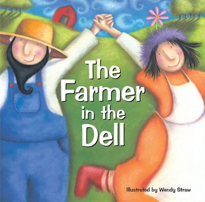 The Farmer in the Dell 20 Favourite Nursery Rhymes by Wendy Straw