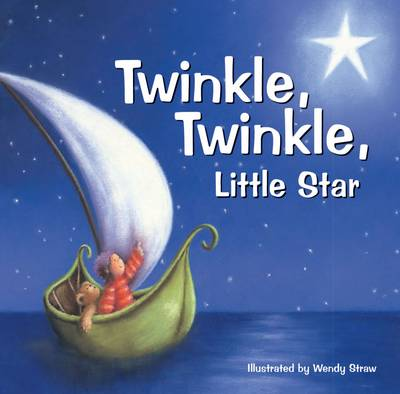 Twinkle Twinkle Little Star by Wendy Straw