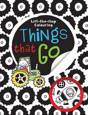 Lift-the-Flap Things That Go Colouring by Stuart Lynch