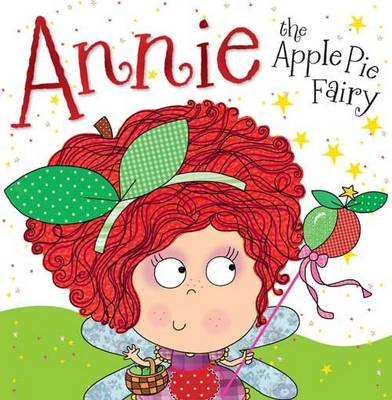 Annie the Apple Pie Fairy Fairy Story Books by Tim Bugbird