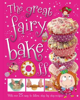 The Great Fairy Bake off by T. Bugbird