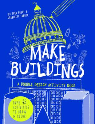 Make Buildings: A Doodle-Design Activity Book by Charlotte Farmer