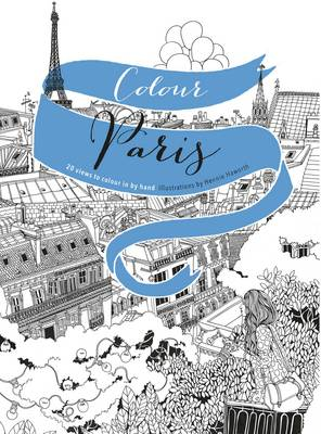 Colour Paris 20 Views to Colour in by Hand by Hennie Haworth
