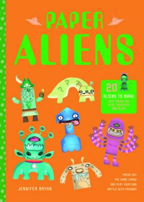 Paper Aliens by Jennifer Bryan