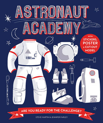 Astronaut Academy Are You Ready for the Challenge by Steve Martin, Jennifer Farley