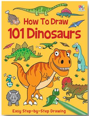 How to Draw 101 Dinosaurs by Barry Green