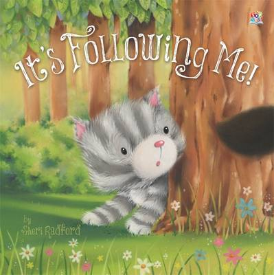 It's Following Me! by Sheri Radford