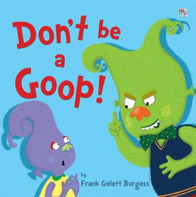 Don't be a Goop! by Frank Gelett Burgess
