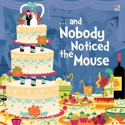 - and Nobody Noticed the Mouse by Enid Richemont