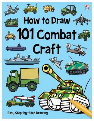 How to Draw 101 Combat Craft by Nat Lambert