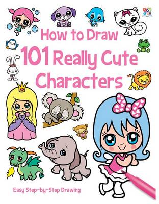How to Draw 101 Really Cute Characters by Nat Lambert